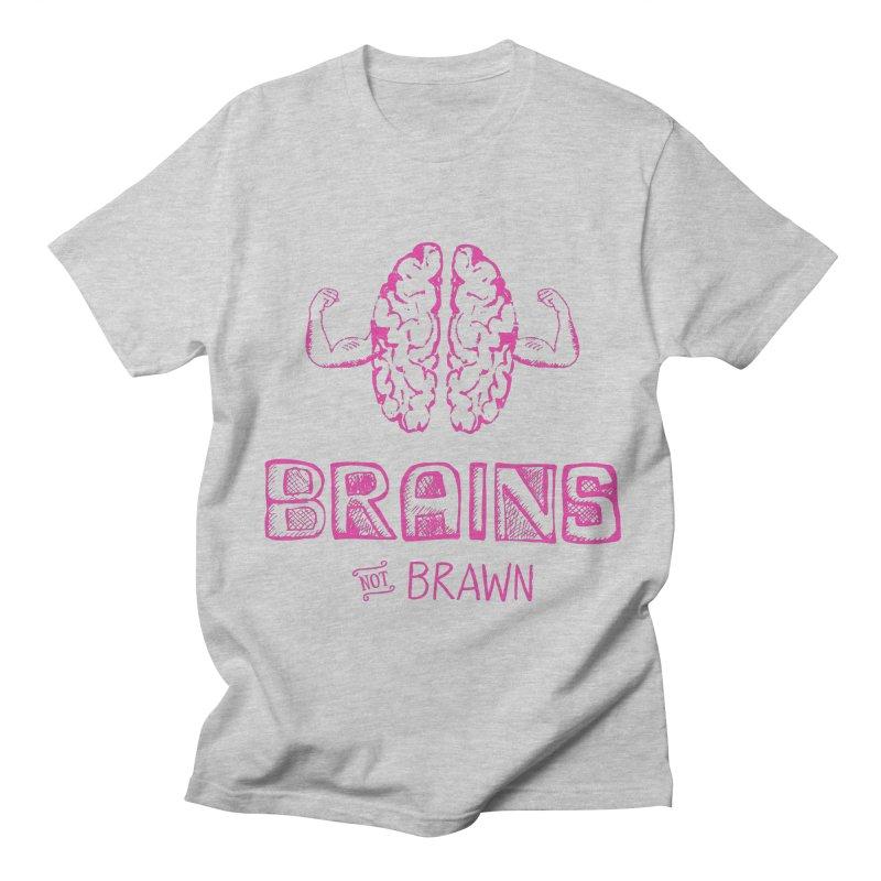 Brains not Brawn Women's Unisex T-Shirt by Flourish & Flow's Artist Shop