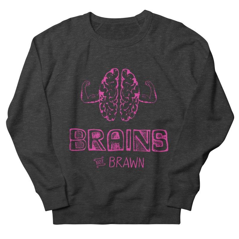 Brains not Brawn Women's Sweatshirt by Flourish & Flow's Artist Shop