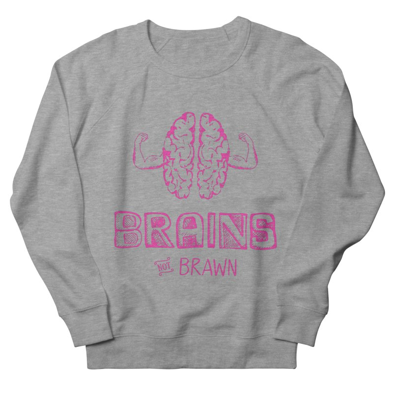 Brains not Brawn Women's Sweatshirt by Flourish & Flow's Artist Shop