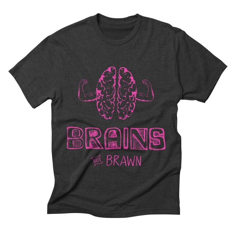 Brains not Brawn Men's Triblend T-Shirt by Flourish & Flow's Artist Shop