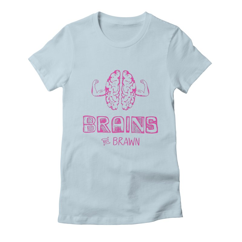 Brains not Brawn Women's Fitted T-Shirt by Flourish & Flow's Artist Shop