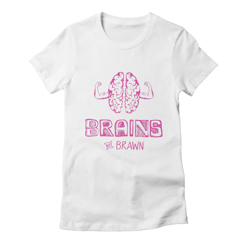 Brains not Brawn Women's Fitted T-Shirt by Flourish & Flow's Artist Shop