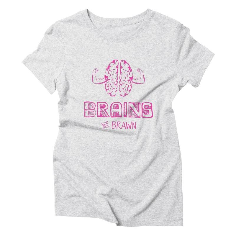 Brains not Brawn Women's Triblend T-shirt by Flourish & Flow's Artist Shop