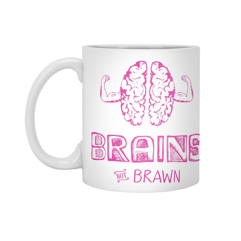 Brains not Brawn Accessories Mug by Flourish & Flow's Artist Shop