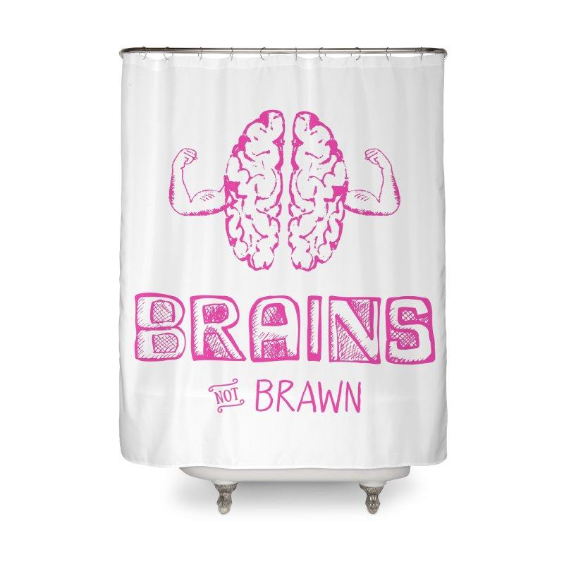 Brains not Brawn Home Shower Curtain by Flourish & Flow's Artist Shop