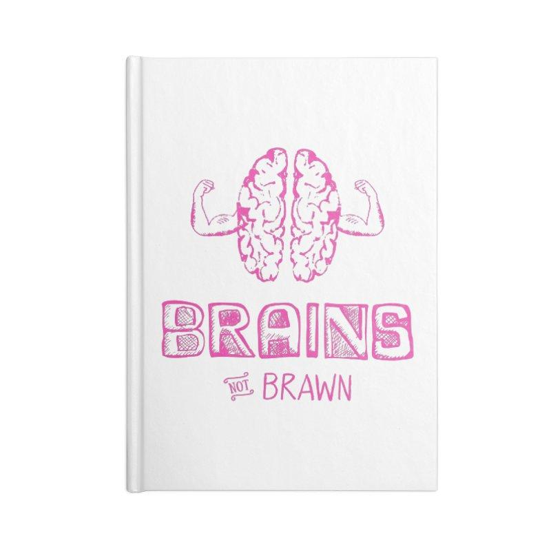 Brains not Brawn Accessories Notebook by Flourish & Flow's Artist Shop