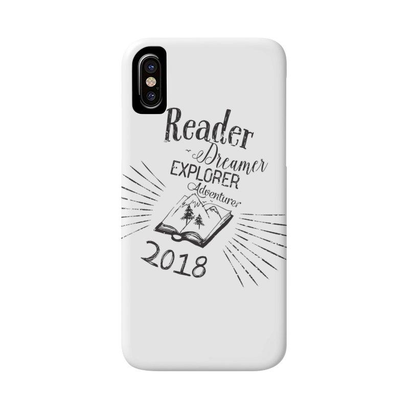 Reader Dreamer Explorer Adventurer 2018 Bookish Quote Accessories Phone Case by Flourish & Flow's Artist Shop