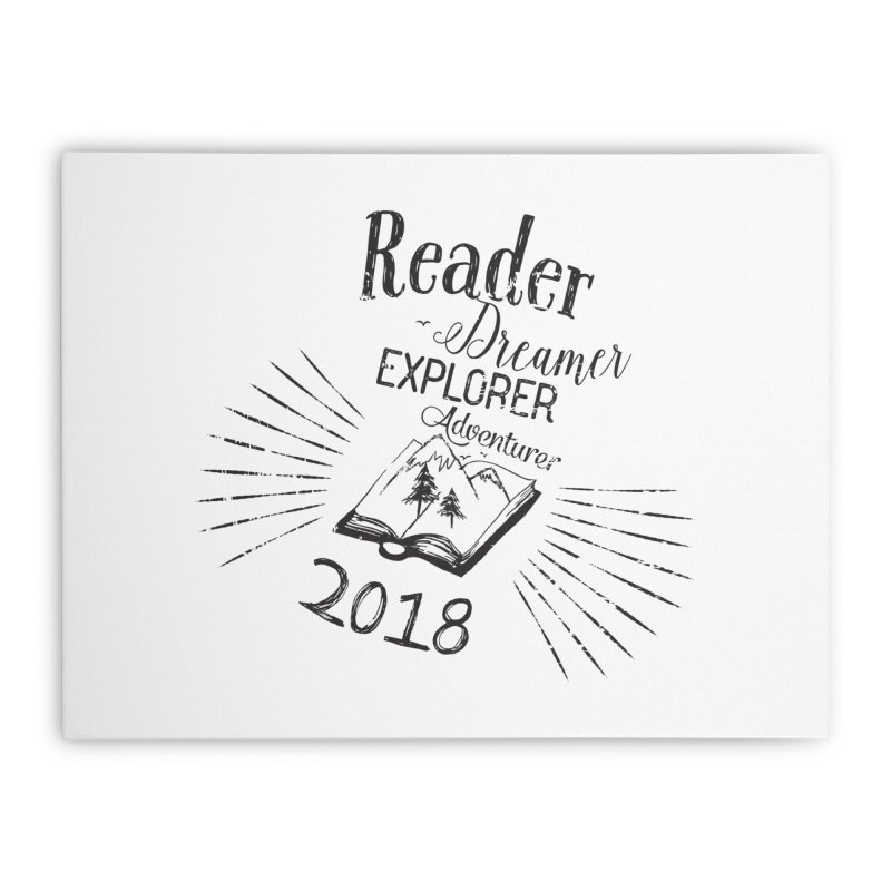 Reader Dreamer Explorer Adventurer 2018 Bookish Quote Home Stretched Canvas by Flourish & Flow's Artist Shop