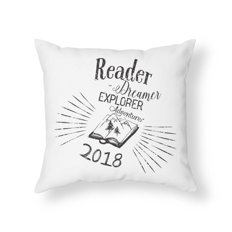 Reader Dreamer Explorer Adventurer 2018 Bookish Quote Home Throw Pillow by Flourish & Flow's Artist Shop