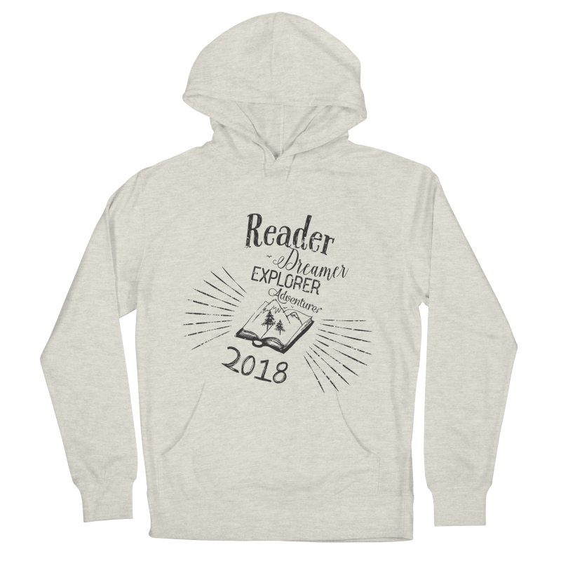 Reader Dreamer Explorer Adventurer 2018 Bookish Quote Women's French Terry Pullover Hoody by Flourish & Flow's Artist Shop