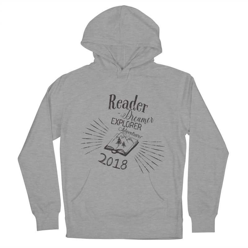 Reader Dreamer Explorer Adventurer 2018 Bookish Quote Men's Pullover Hoody by Flourish & Flow's Artist Shop