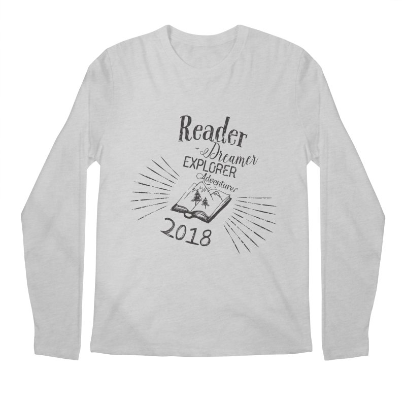 Reader Dreamer Explorer Adventurer 2018 Bookish Quote Men's Longsleeve T-Shirt by Flourish & Flow's Artist Shop