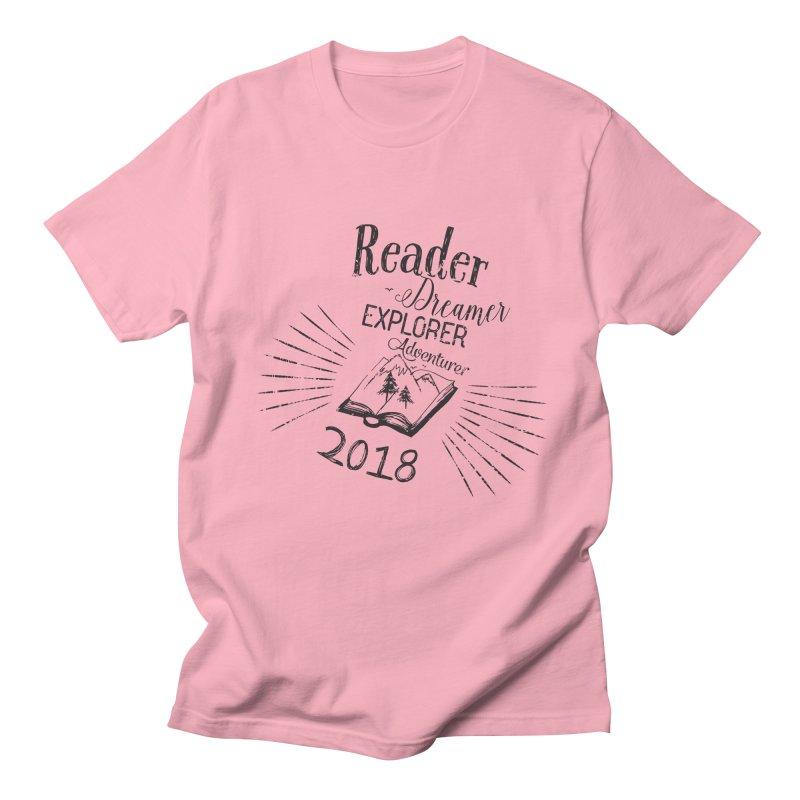 Reader Dreamer Explorer Adventurer 2018 Bookish Quote Women's Regular Unisex T-Shirt by Flourish & Flow's Artist Shop