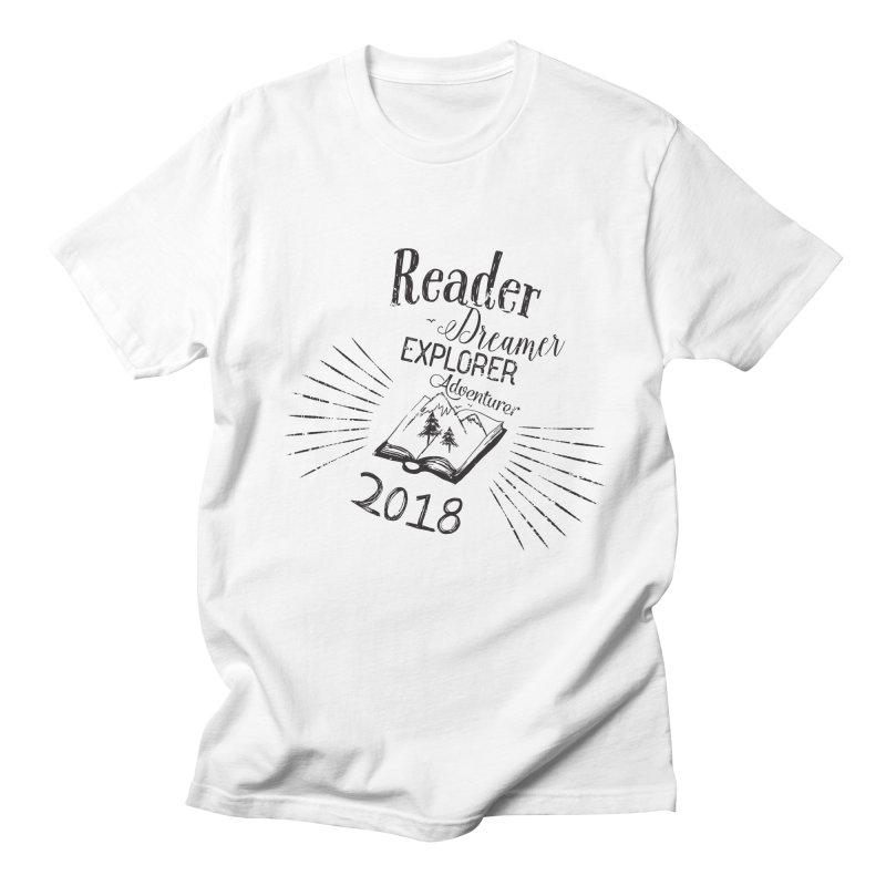 Reader Dreamer Explorer Adventurer 2018 Bookish Quote Men's T-Shirt by Flourish & Flow's Artist Shop