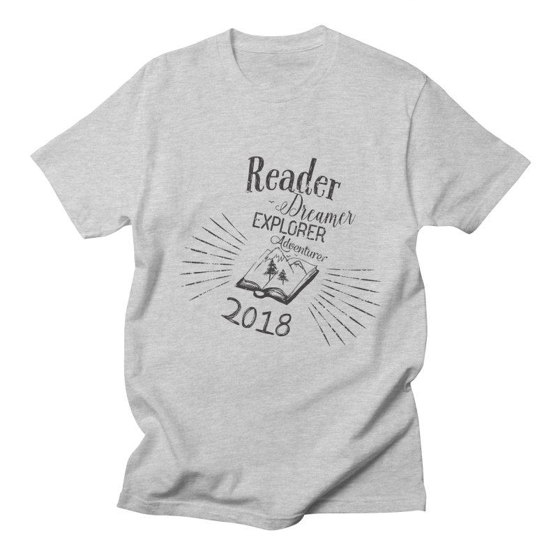 Reader Dreamer Explorer Adventurer 2018 Bookish Quote Women's Unisex T-Shirt by Flourish & Flow's Artist Shop