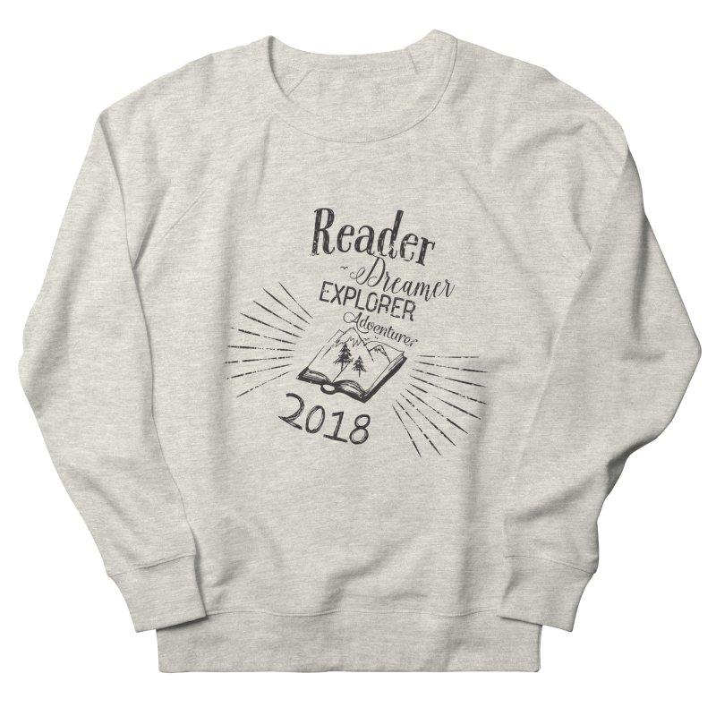 Reader Dreamer Explorer Adventurer 2018 Bookish Quote Women's Sweatshirt by Flourish & Flow's Artist Shop
