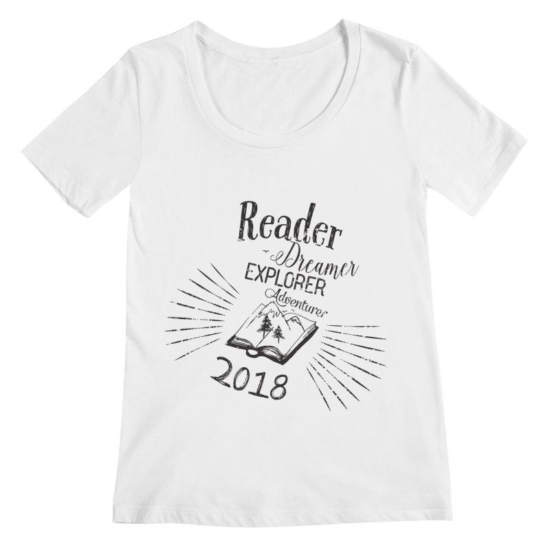 Reader Dreamer Explorer Adventurer 2018 Bookish Quote Women's Scoopneck by Flourish & Flow's Artist Shop