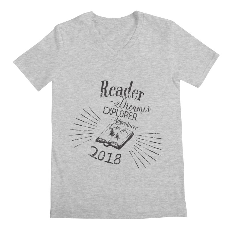 Reader Dreamer Explorer Adventurer 2018 Bookish Quote Men's V-Neck by Flourish & Flow's Artist Shop