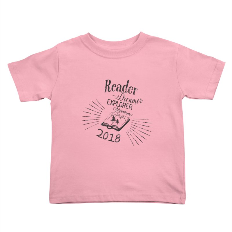 Reader Dreamer Explorer Adventurer 2018 Bookish Quote Kids Toddler T-Shirt by Flourish & Flow's Artist Shop