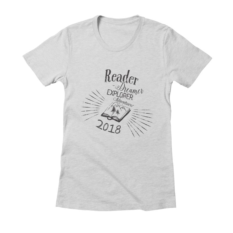 Reader Dreamer Explorer Adventurer 2018 Bookish Quote Women's Fitted T-Shirt by Flourish & Flow's Artist Shop