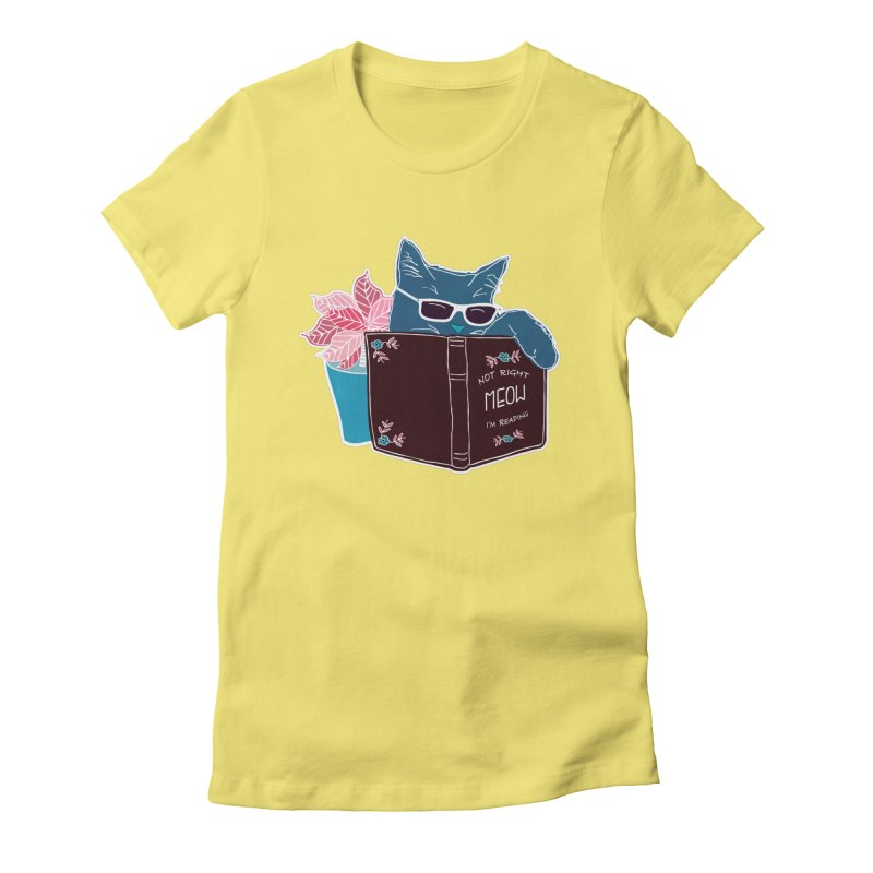 """Cool Cat """"Not Right Meow I'm Reading"""" Cat with Sunglasses Book Quote Women's Fitted T-Shirt by Flourish & Flow's Artist Shop"""
