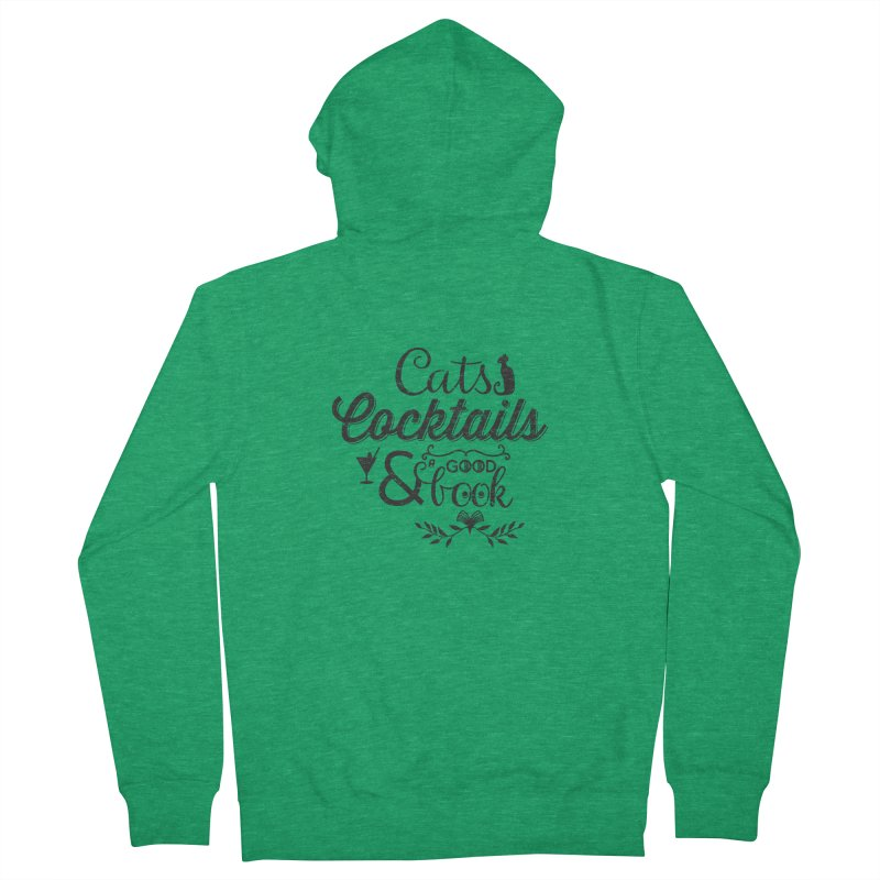 Cats Cocktails and a Good Book Quote Women's French Terry Zip-Up Hoody by Flourish & Flow's Artist Shop