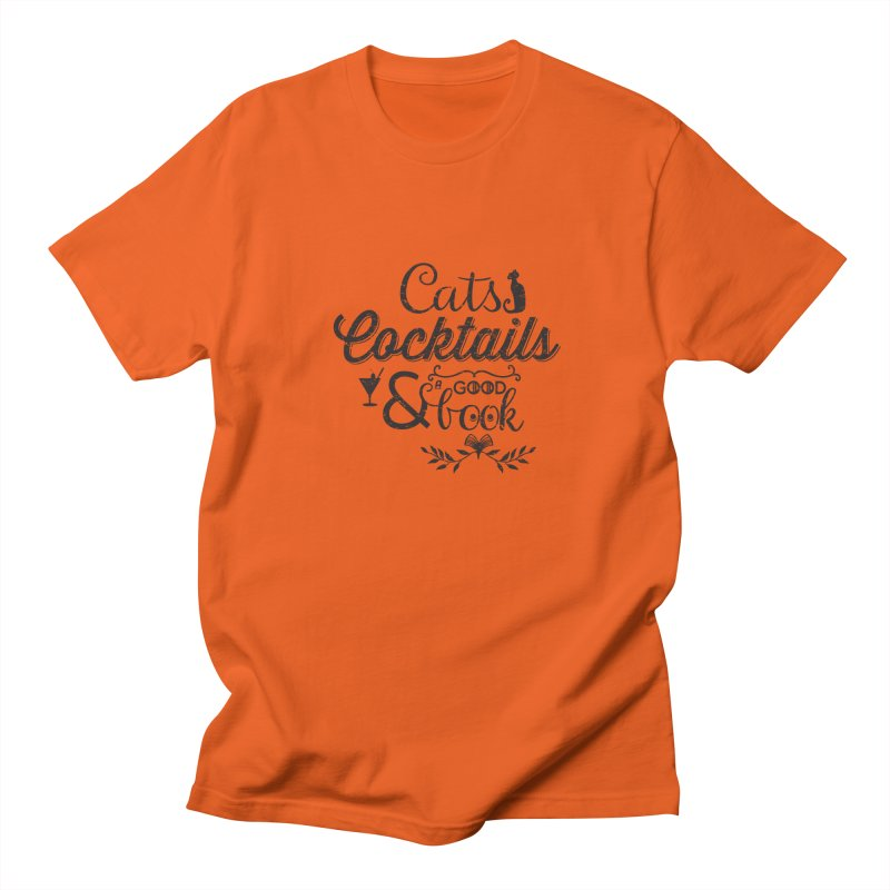Cats Cocktails and a Good Book Quote Women's Unisex T-Shirt by Flourish & Flow's Artist Shop