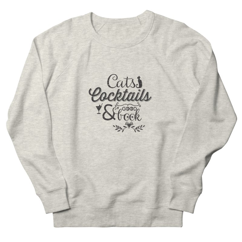Cats Cocktails and a Good Book Quote Men's French Terry Sweatshirt by Flourish & Flow's Artist Shop
