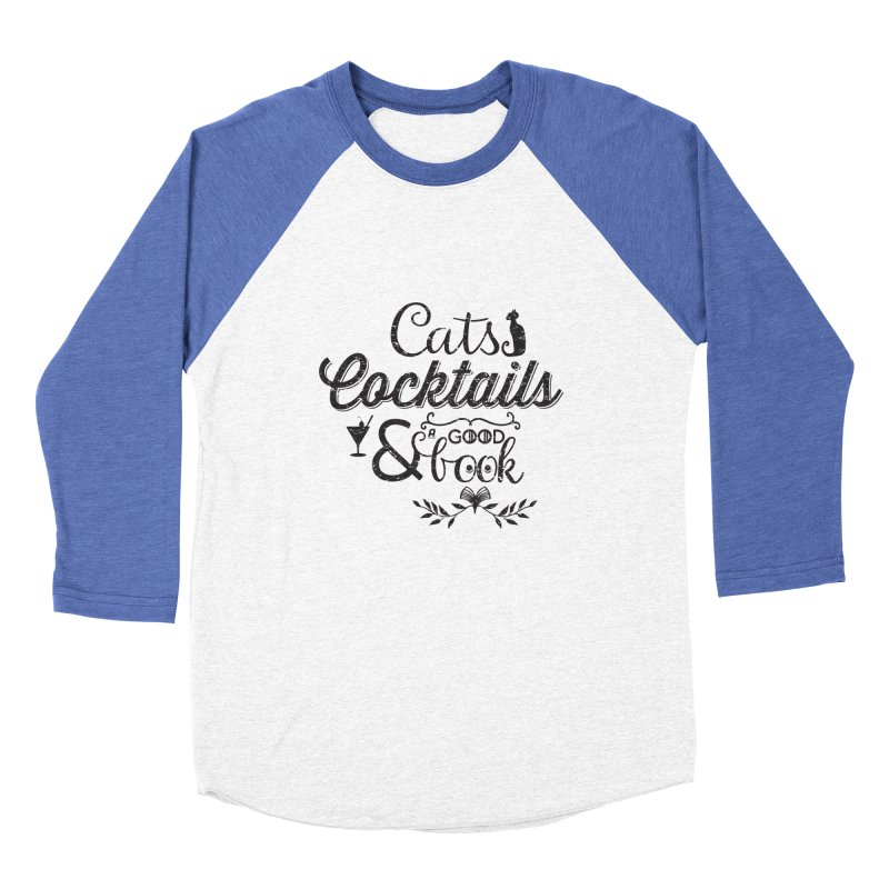 Cats Cocktails and a Good Book Quote Men's Baseball Triblend Longsleeve T-Shirt by Flourish & Flow's Artist Shop