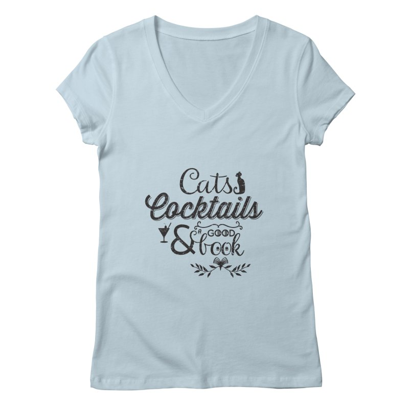 Cats Cocktails and a Good Book Quote Women's Regular V-Neck by Flourish & Flow's Artist Shop