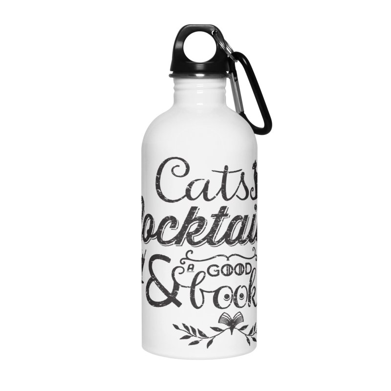 Cats Cocktails and a Good Book Quote Accessories Water Bottle by Flourish & Flow's Artist Shop