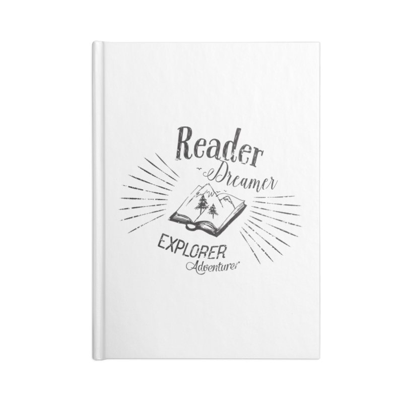 Reader Dreamer Explorer Adventurer Vintage Style Book lover Quote Accessories Notebook by Flourish & Flow's Artist Shop