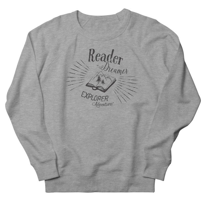 Reader Dreamer Explorer Adventurer Vintage Style Book lover Quote Men's French Terry Sweatshirt by Flourish & Flow's Artist Shop