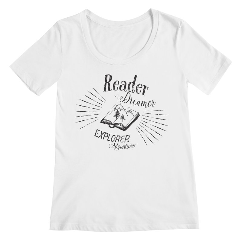 Reader Dreamer Explorer Adventurer Vintage Style Book lover Quote Women's Scoopneck by Flourish & Flow's Artist Shop