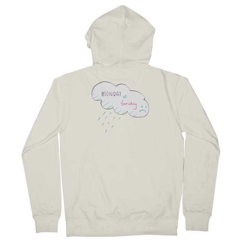 Monday is not equal to funday Women's Zip-Up Hoody by Flourish & Flow's Artist Shop