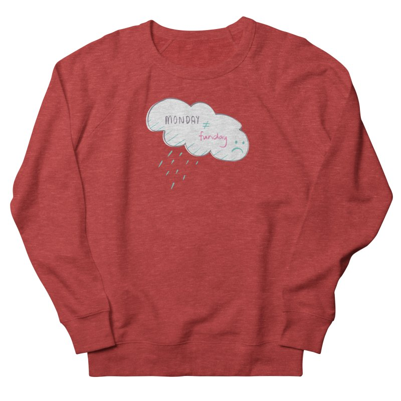 Monday is not equal to funday Women's Sweatshirt by Flourish & Flow's Artist Shop