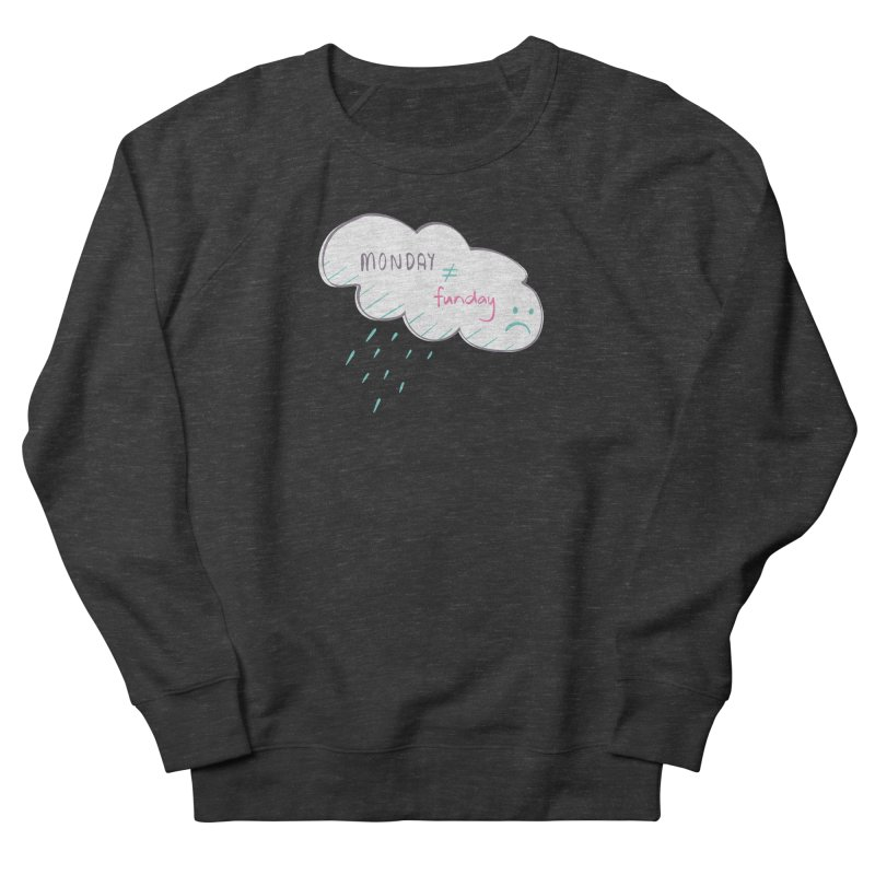 Monday is not equal to funday Men's Sweatshirt by Flourish & Flow's Artist Shop