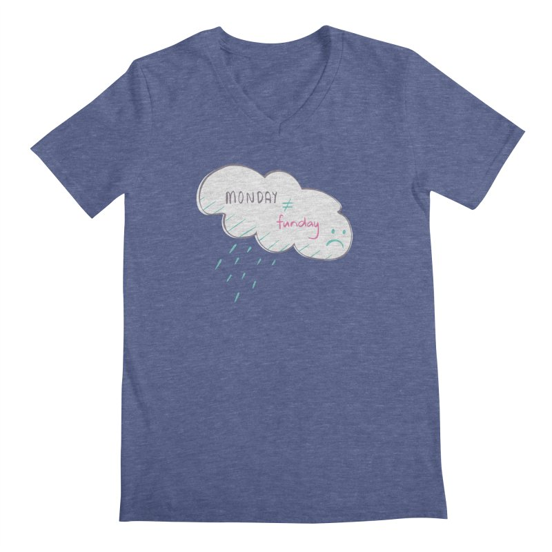 Monday is not equal to funday Men's V-Neck by Flourish & Flow's Artist Shop
