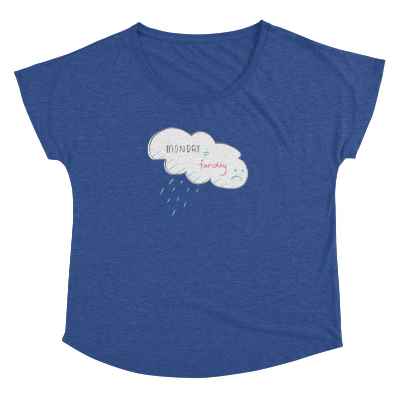 Monday is not equal to funday Women's Dolman by Flourish & Flow's Artist Shop