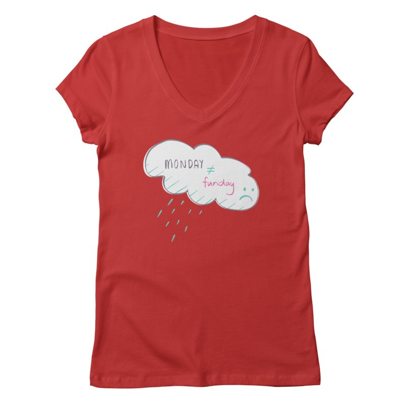 Monday is not equal to funday Women's V-Neck by Flourish & Flow's Artist Shop