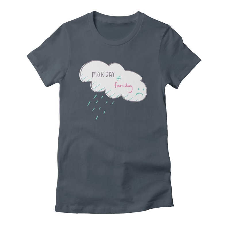 Monday is not equal to funday Women's Fitted T-Shirt by Flourish & Flow's Artist Shop
