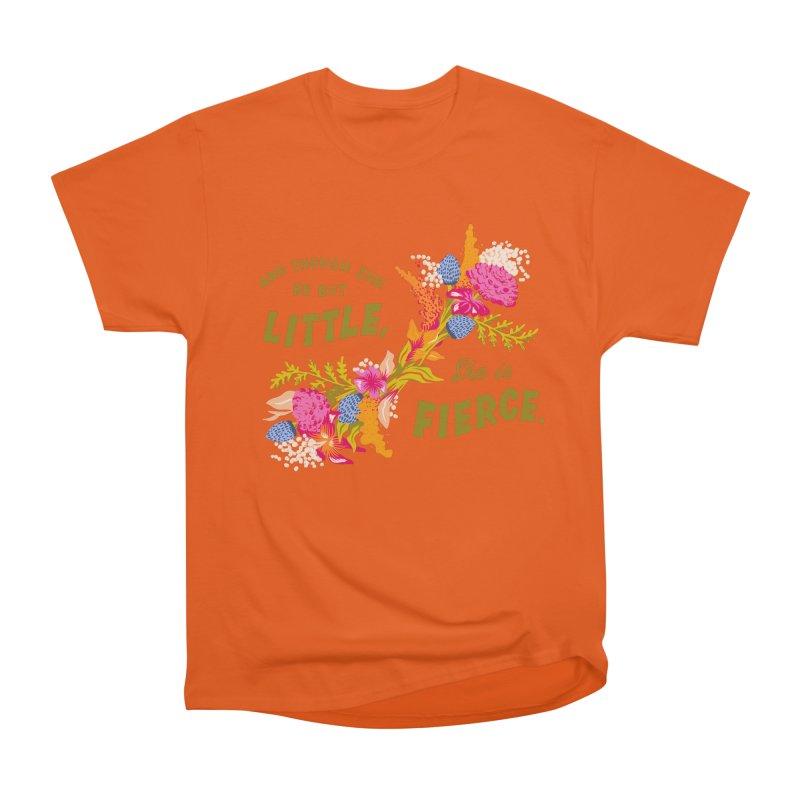 Though She be but Little She is Fierce Women's T-Shirt by Flowers For Dreams Artist Shop