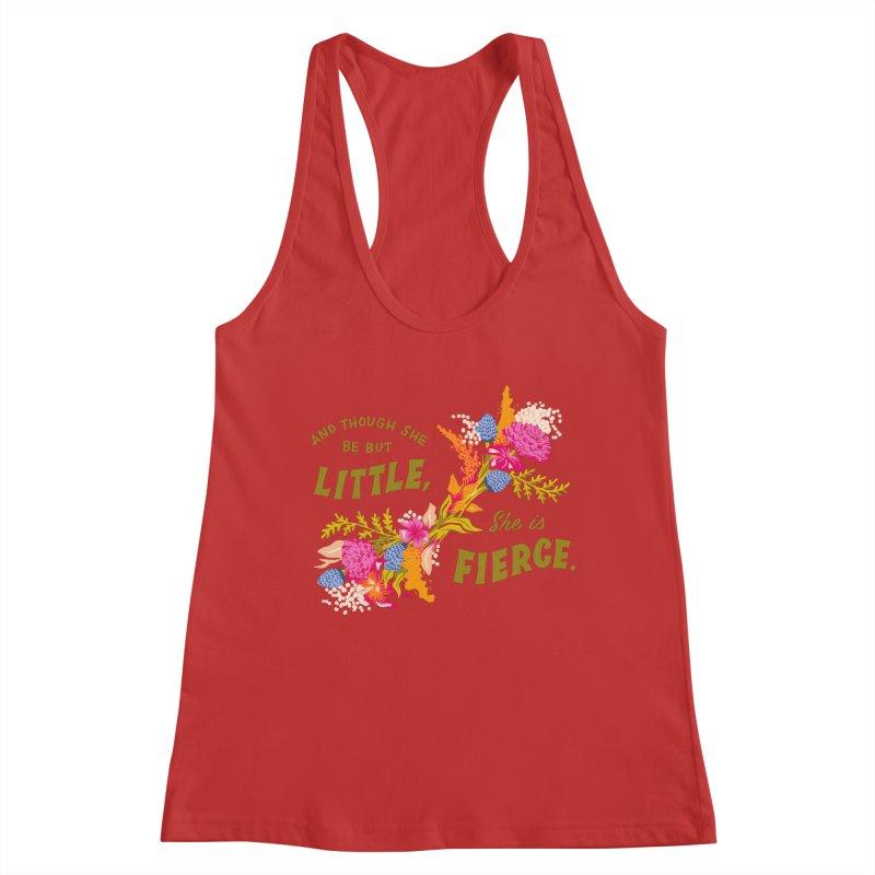 Though She be but Little She is Fierce Women's Tank by Flowers For Dreams Artist Shop