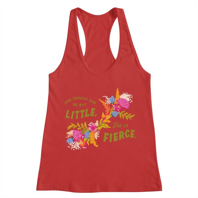 Though She be but Little She is Fierce in Women's Racerback Tank Red by Flowers For Dreams Artist Shop