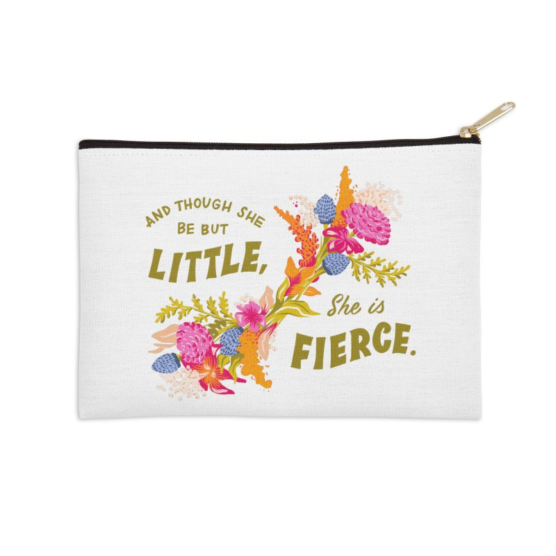 Though She be but Little She is Fierce in Zip Pouch by Flowers For Dreams Artist Shop