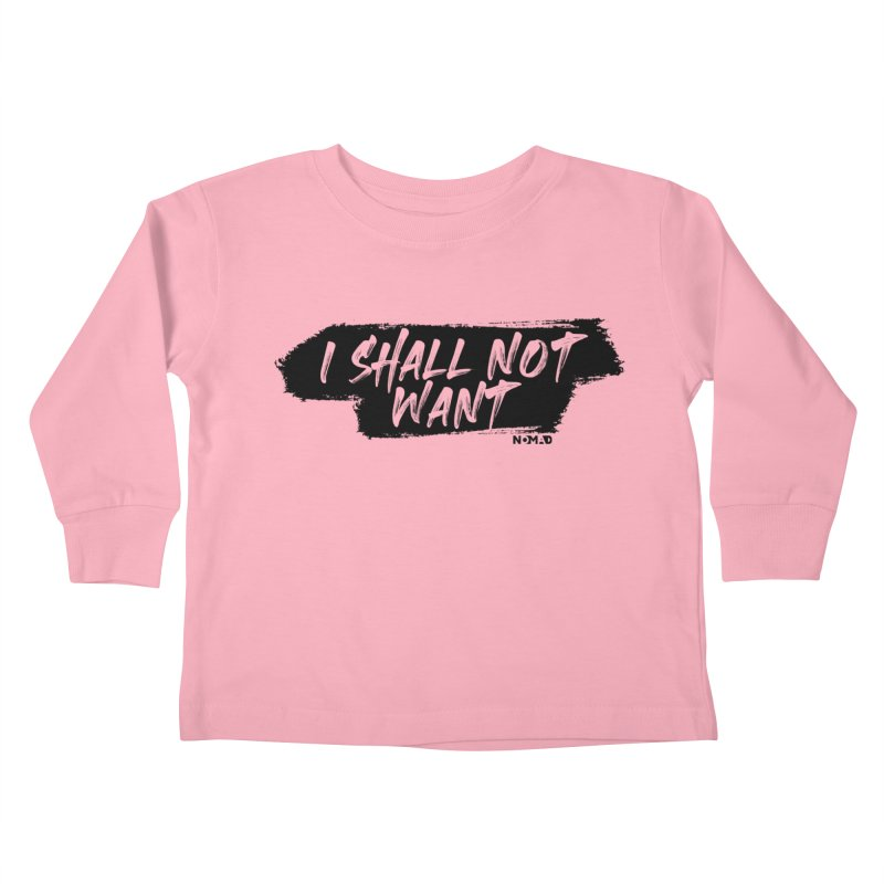 NOMAD - I Shall Not Want (Light Colors) Kids Toddler Longsleeve T-Shirt by Flyers by Alex's Shop