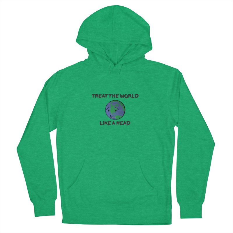 Treat The World Like A Head Women's Pullover Hoody by Fly Nebula Store