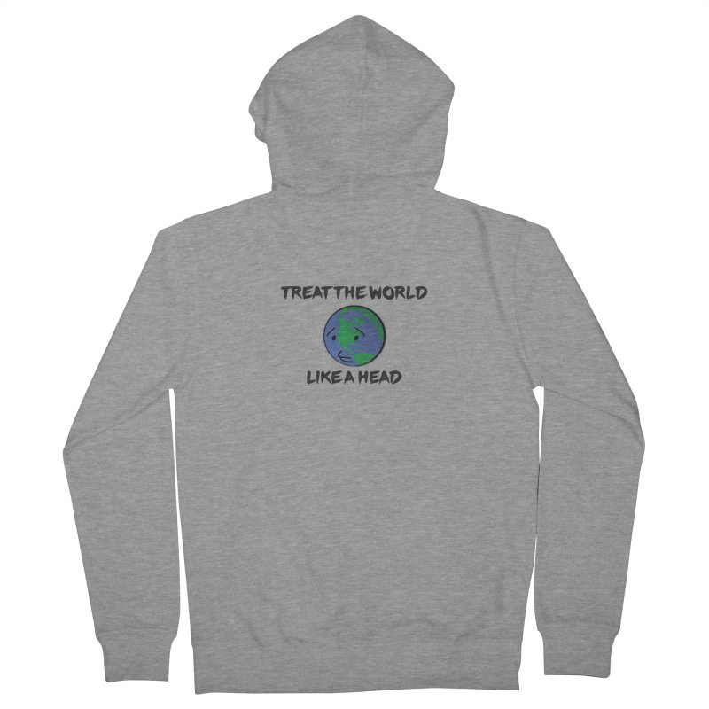 Treat The World Like A Head Women's Zip-Up Hoody by Fly Nebula Store
