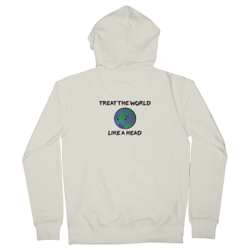Treat The World Like A Head Men's Zip-Up Hoody by Fly Nebula Store