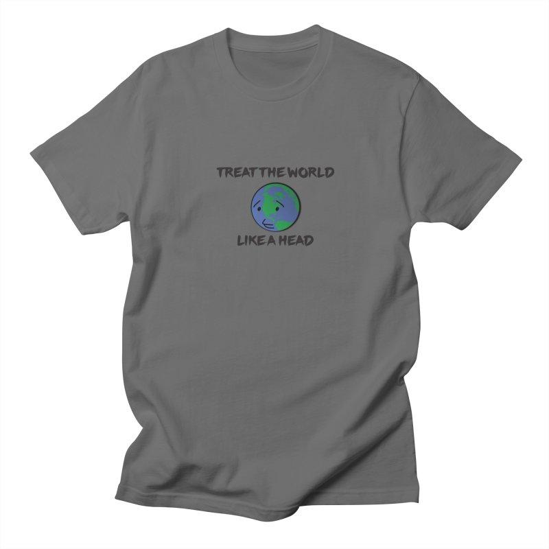 Treat The World Like A Head Women's Unisex T-Shirt by Fly Nebula Store